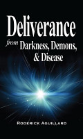 Deliverance from Darkness  Demons  and Disease PDF
