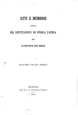 Atti e memorie delle Rr  Deputazioni di storia patria per le provincie dell Emilia PDF