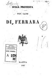 Sulla protesta pel caso di Ferrara