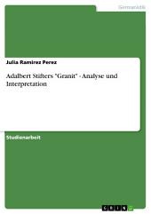 "Adalbert Stifters ""Granit"" - Analyse und Interpretation"