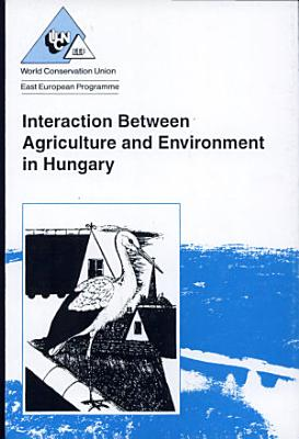 Interaction Between Agriculture and Environment in Hungary