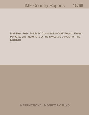 Maldives  2014 Article IV Consultation Staff Report  Press Release  and Statement by the Executive Director for the Maldives PDF