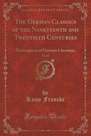 The German Classics of the Nineteenth and Twentieth Centuries, Vol. 18
