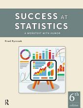 Success at Statistics: A Worktext with Humor, Edition 6