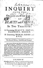 An Inquiry Into the Original of Our Ideas of Beauty and Virtue: In Two Treatises