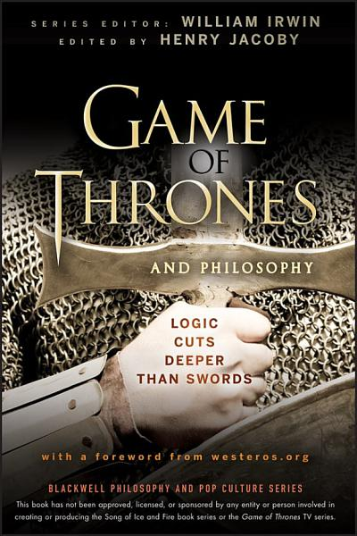 Download Game of Thrones and Philosophy Book