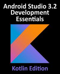 Android Studio 3 2 Development Essentials   Kotlin Edition PDF
