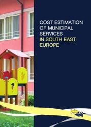 Cost Estimation Of Municipal Services In South East Europe Book PDF