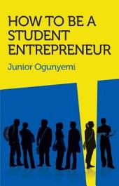 How to Be a Student Entrepreneur