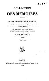 Collection des mémoires relatifs à l'histoire de France, depuis l'avénement de Henri IV, jusqu'à la Paix de Paris, conclue en 1763: Œconomies royales / [par les secrétaires de Sully ... et al.]. T. 1-9, Volume7