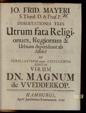 Utrum fata religionum, regionum et urbium dependeant ab astris?