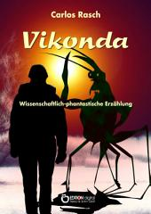 Vikonda: Wissenschaftlich-fantastische Erzählung
