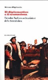 Il diplomatico e il trattatista: Ermolao Barbaro ambasciatore della Serenissima e il De officio legati