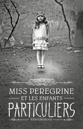 Miss Peregrine, T01: Miss Peregrine et les enfants particuliers