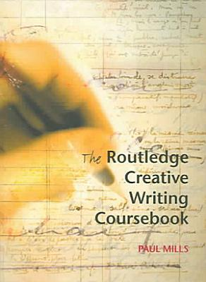 The Routledge Creative Writing Coursebook PDF