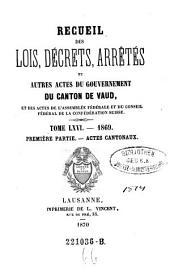 Recueil des lois, decrets et autres actes du gouvernement du canton de Vaud, et des actes de la diete helvetique qui concernant ce canton: Volume66