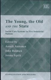 The Young, the Old, and the State: Social Care Systems in Five Industrial Nations