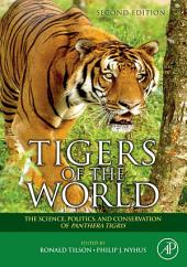 Tigers of the World: The Science, Politics and Conservation of Panthera tigris, Edition 2