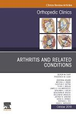 Arthritis and Related Conditions, An Issue of Orthopedic Clinics