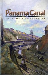 The Panama Canal: An Army's Enterprise: An Army's Enterprise