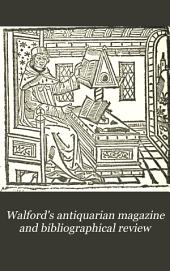 Walford's Antiquarian Magazine and Bibliographical Review: Volume 9