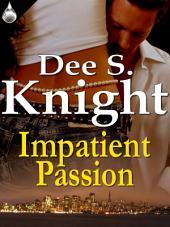 Impatient Passion