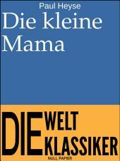 Die kleine Mama: Novelle