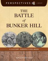 The Battle of Bunker Hill: A History Perspectives Book