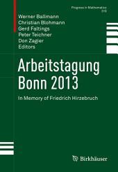 Arbeitstagung Bonn 2013: In Memory of Friedrich Hirzebruch