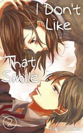 I Don't Like That Smile Vol.2 (Love Manga)