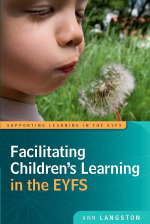 Facilitating Children S Learning In The Eyfs PDF