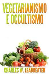 Vegetarianismo e Occultismo