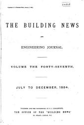 The Building News and Engineering Journal: Volume 47
