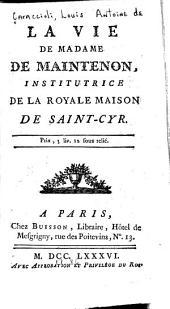 La vie de Madame de Maintenon: institutrice de la royale maison de Saint-Cyr