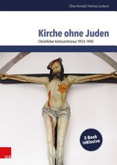 Kirche ohne Juden: Christlicher Antisemitismus 1933–1945