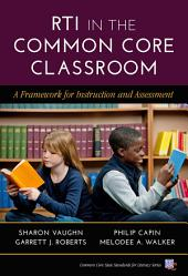 RTI in the Common Core Classroom: A Framework for Instruction and Assessment