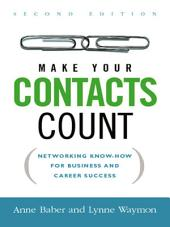 Make Your Contacts Count: Networking Know-How for Business and Career Success, Edition 2