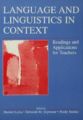 Language and Linguistics in Context: Readings and Applications for Teachers