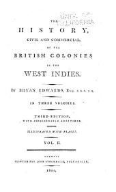 Present inhabitants. Agriculture. Government and commerce. Appendix: Containing tables of West Indian exports and imports to and from Great Britain and Ireland