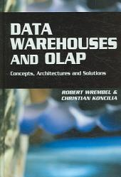 Data Warehouses and OLAP: Concepts, Architectures, and Solutions