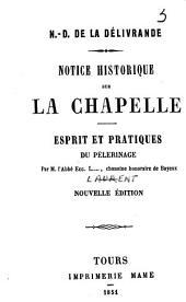 N.-D. de la Délivrande. Notice historique sur la chapelle. Esprit et pratiques du pèlerinage