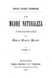 La madre naturaleza: 2.a parte de Los pazos de Ulloa, Volúmenes 1-2