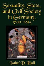 Sexuality, State, and Civil Society in Germany, 1700–1815