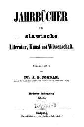 Jahrbücher für slavische Literatur, Kunst und Wissenschaft. Hrsg. von J. P. Jordan: Band 3