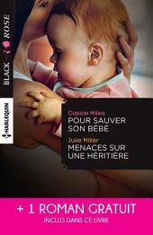 Pour sauver son bébé - Menaces sur une héritière - Un étrange mariage