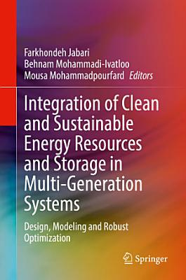 Integration of Clean and Sustainable Energy Resources and Storage in Multi-Generation Systems