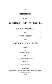 A translation of the works of Virgil  partly original  and partly altered from Dryden and Pitt  By J  Ring PDF
