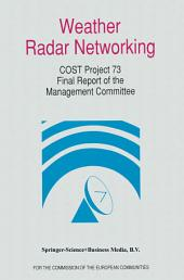 Weather Radar Networking: COST 73 Project / Final Report