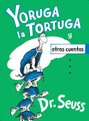 Yoruga la Tortuga y otros cuentos  Yertle the Turtle and Other Stories PDF