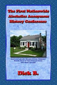 The First Nationwide Alcoholics Anonymous History Conference Book